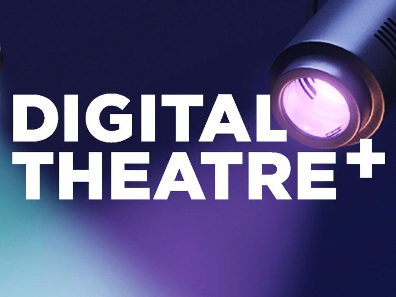 In the Spotlight: Digital Theatre+